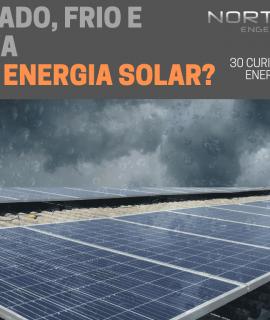 Energia Solar Fotovoltaica: Nublado, Frio e Chuva gera Energia?